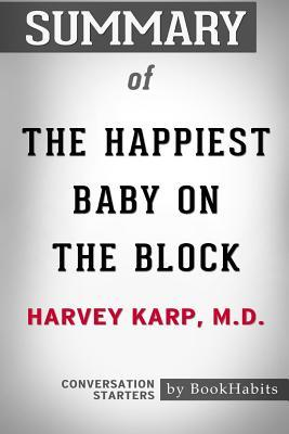 Summary of The Happiest Baby on the Block by Harvey Karp: Conversation Starters