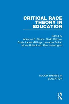 Critical Race Theory in Education: Major Themes in Education