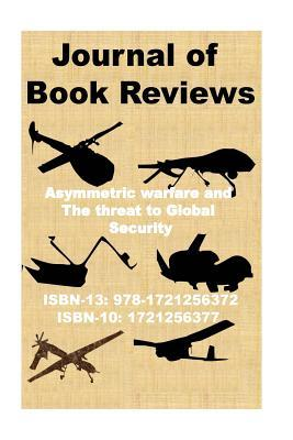 Journal of Reviews: Asymmetric Warfare and the Threat to Global Security