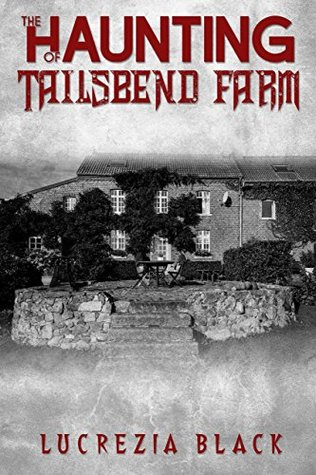 The Haunting of Tailsbend Farm