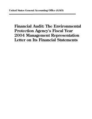 Financial Audit: The Environmental Protection Agency's Fiscal Year 2004 Management Representation Letter on Its Financial Statements