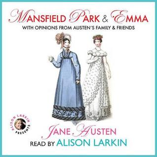 Mansfield Park and Emma with Opinions from Austen's Family and Friends