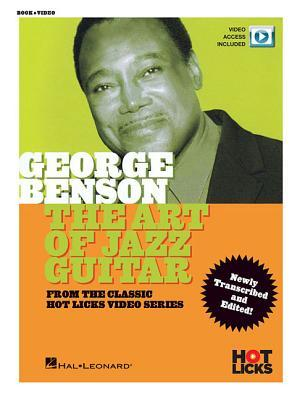 George Benson - The Art of Jazz Guitar: From the Classic Hot Licks Video Series