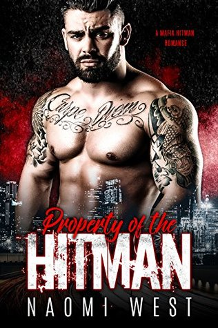 Property of the Hitman: A Mafia Hitman Romance (Down & Dirty Bikers Book 1)