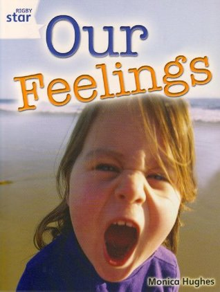 Our Feelings (Rigby Star Guided Quest White: Pupil Book single: White Level STARQUEST)