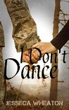 I Don't Dance by Jesseca Wheaton