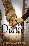 I Don't Dance by Jesseca Wheaton