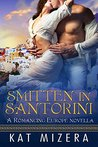 Smitten in Santorini (Romancing Europe Book 2)