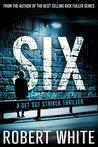 SIX (A Det Sgt Striker Thriller Book 2)