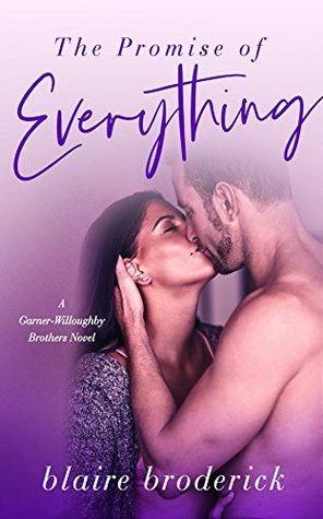 The Promise of Everything - Garner-Willoughby Brothers Book Three