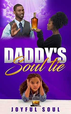 Daddy's Soul Tie (Healing in the Horizon Book 2)