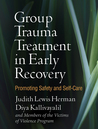 Group Trauma Treatment in Early Recovery: Promoting Safety and Self-Care
