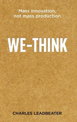 We Think: The Power Of Mass Creativity