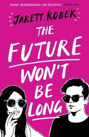 The Future Won't Be Long par Jarett Kobek