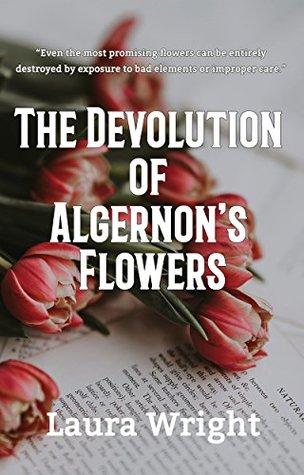 The Devolution of Algernon's Flowers