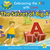 The Secret of Big A (Embracing the ABC with Love)