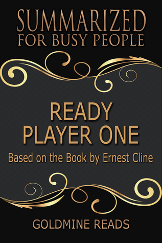 Ready Player One: Summarized for Busy People: Based on the Book by Ernest Cline