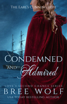 Condemned  & Admired - The Earl's Cunning Wife by Bree Wolf