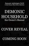 Demonic Household: See Owner's Manual: A Dark Humor Short Story (Demonic Anthology Collection Book 2)