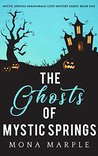 The Ghosts of Mystic Springs (Mystic Springs, #1)