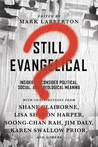 Still Evangelical? Ten Insiders Reconsider Political, Social,... by Mark Labberton