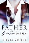 Father of the Groom by Silvia Violet