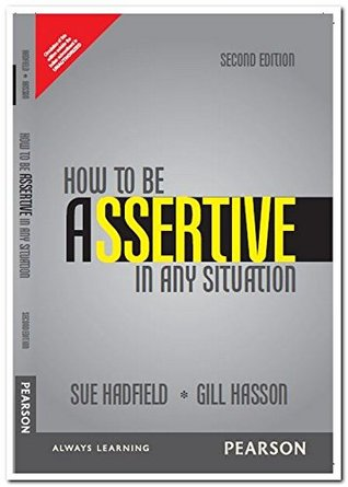 How to be Assertive In Any Situation, 2e