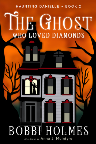 The Ghost Who Loved Diamonds (Haunting Danielle, #2)
