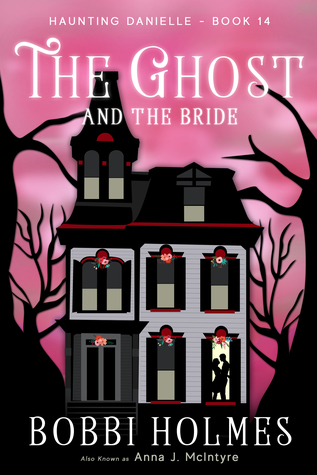The Ghost and the Bride (Haunting Danielle #14)