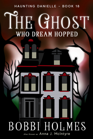 The Ghost Who Dream Hopped (Haunting Danielle #18)
