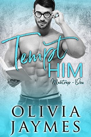 Tempt Him (ManTrap Book 1)