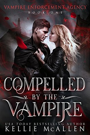 Compelled By The Vampire (Vampire Enforcement Agency, #1)