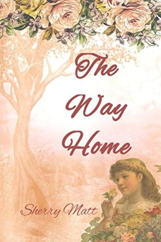 The Way Home: (A pioneer historical fiction story of friendship) (Booneville Orphanage Book 2)