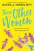 Those Other Women by Nicola Moriarty