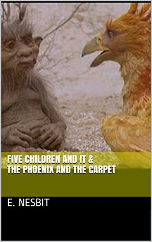 Five Children and It & The Phoenix and the Carpet