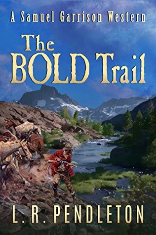 The Bold Trail by L. R. Pendleton