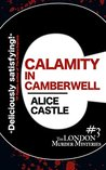 Calamity in Camberwell (The London Murder Mysteries Book 3)