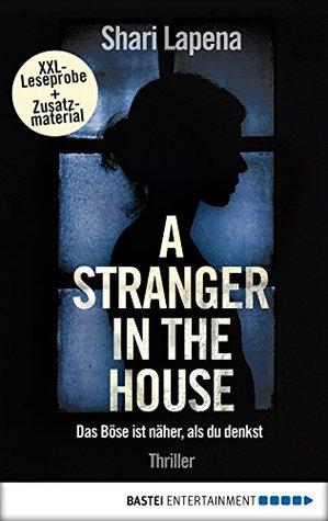 XXL-Leseprobe: A Stranger in the House: Das Böse ist näher, als du denkst. Thriller