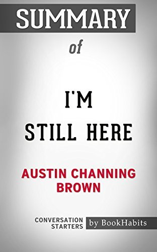 Summary of I'm Still Here: Black Dignity in a World Made for Whiteness: Conversation Starters