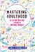 Mastering Adulthood by Lara E. Fielding