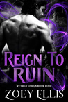 Reign to Ruin by Zoey Ellis