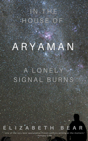 In The House Of Aryaman A Lonely Signal Burns By Elizabeth Bear