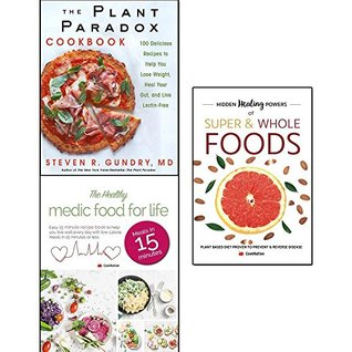 plant paradox cookbook, hidden healing powers of super & whole foods and healthy medic food for life 3 books collection set - 100 delicious recipes to help you lose weight heal your gut