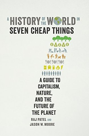 A history of the world in seven cheap things a guide to capitalism a history of the world in seven cheap things a guide to capitalism nature fandeluxe Images