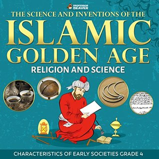 The Science and Inventions of the Islamic Golden Age - Religion and Science | Children's Islam Books