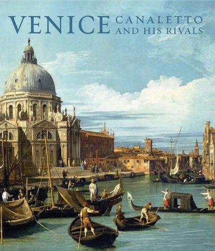 Venice: Canaletto and His Rivals