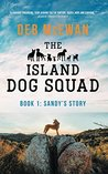 The Island Dog Squad: (Book 1: Sandy's Story)