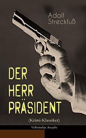 Der Herr Präsident (Krimi-Klassiker) - Vollständige Ausgabe: Spielsucht - Eine große Gefahr