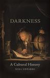 Darkness: A Cultu...