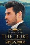 The Duke (Billionaire Royals #3)